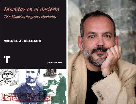 Inventar en el desierto - Miguel A. Delgado